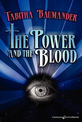 THE POWER and the BLOOD