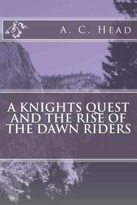 A Knights Quest and the Rise of the Dawn Riders