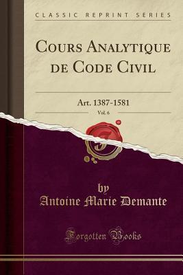 Cours Analytique de Code Civil, Vol. 6