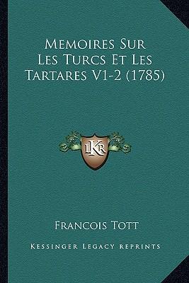 Memoires Sur Les Turcs Et Les Tartares V1-2 (1785)