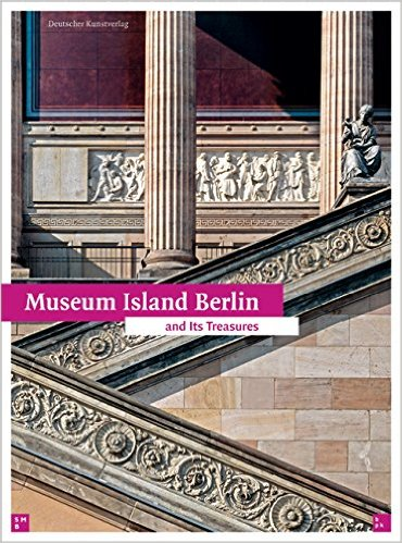 Museum Island Berlin and Its Treasures