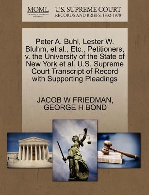 Peter A. Buhl, Lester W. Bluhm, et al., Etc., Petitioners, V. the University of the State of New York et al. U.S. Supreme Court Transcript of Record w