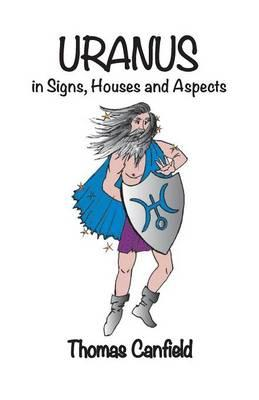 Uranus in Signs, Houses and Aspects