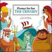 The Odyssey. Homer for fun. Ediz. illustrata