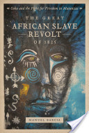 The Great African Slave Revolt of 1825