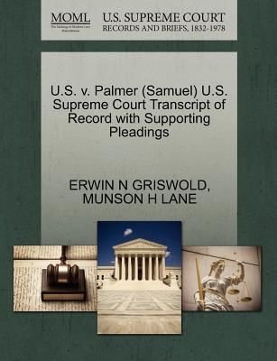 U.S. V. Palmer (Samuel) U.S. Supreme Court Transcript of Record with Supporting Pleadings