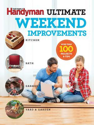 The Family Handyman Ultimate Weekend Improvements