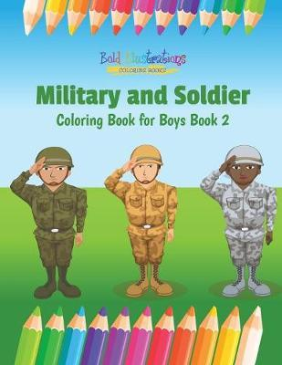 Military and Soldier Coloring Book for Boys Book 2