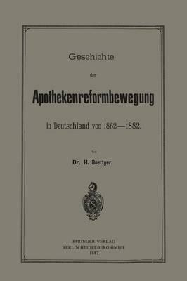Geschichte Der Apothekenreformbewegung in Deutschland Von 1862-1882