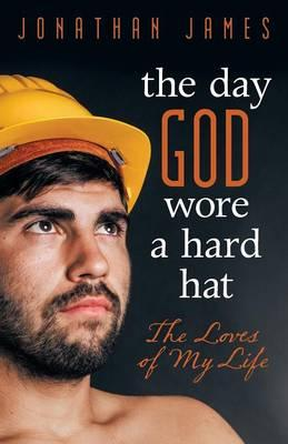 The Day God Wore a Hard Hat