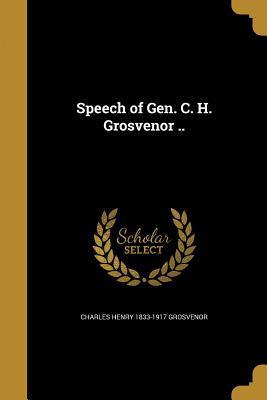 SPEECH OF GEN C H GROSVENOR