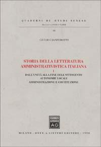 Storia della letteratura amministrativistica italiana / Dall'Unità alla fine dell'ottocento: autonomie locali, amministrazione e Costituzione