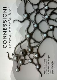 Connessioni. Forme, parole e luci. Ediz. illustrata