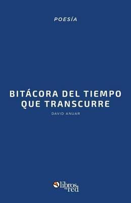Bitacora del Tiempo Que Transcurre (2009-2014)