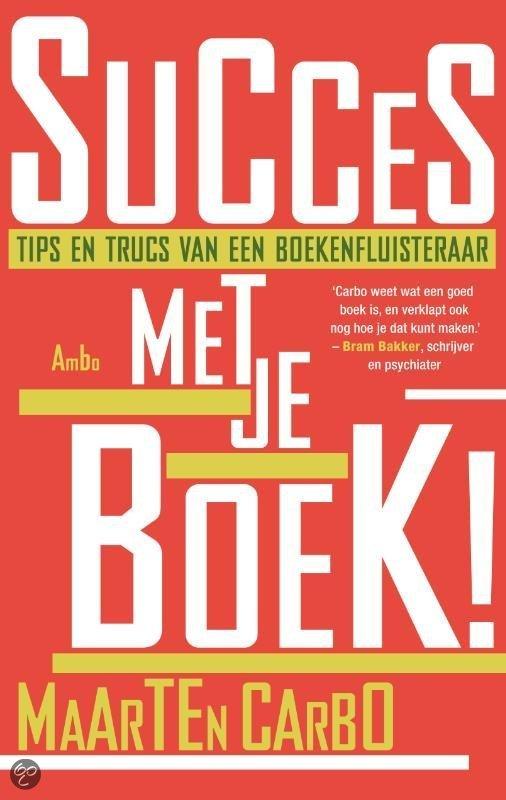 Succes met je boek! / druk 1