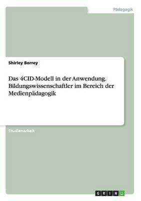 Das 4CID-Modell in der Anwendung. Bildungswissenschaftler im Bereich der Medienpädagogik