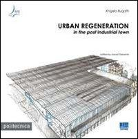 Urban regeneration in the post industrial town