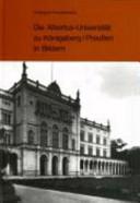 Die Albertus-Universität zu Königsberg/Preussen in Bildern