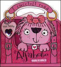 I cuccioli rosa. L'alfabeto. Dalla A alla Z. Pink Puppies. Ediz. illustrata