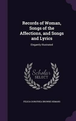 Records of Woman, Songs of the Affections, and Songs and Lyrics
