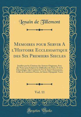 Memoires pour Servir A l'Histoire Ecclesiastique des Six Premiers Siecles, Vol. 11