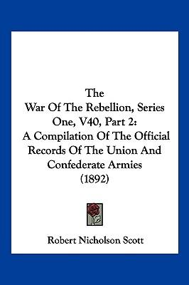 The War of the Rebellion, Series One, V40, Part 2