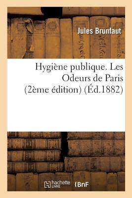 Hygiène Publique. les Odeurs de Paris, Deuxième Édition