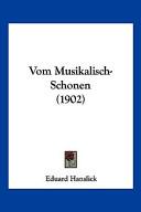 Vom Musikalisch-Schonen(1902)