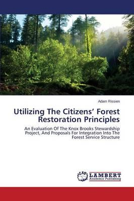 Utilizing The Citizens' Forest Restoration Principles