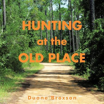 Hunting At The Old Place