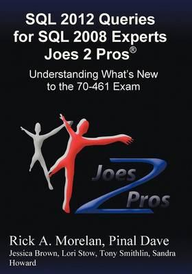 SQL 2012 Queries For SQL 2008 Experts Joes 2 Pros®