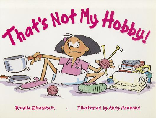That's Not My Hobby,...