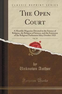 The Open Court, Vol. 39