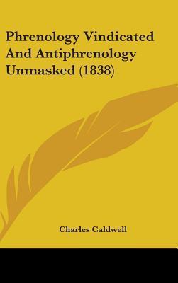 Phrenology Vindicated and Antiphrenology Unmasked