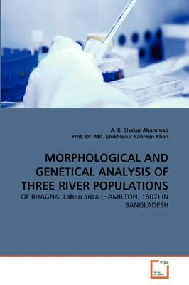 MORPHOLOGICAL AND GENETICAL ANALYSIS OF THREE RIVER POPULATIONS