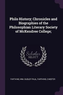 Philo History; Chronicles and Biographies of the Philosophian Literary Society of McKendree College;