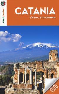 Catania, l'Etna e Taormina. Con carta ripiegata