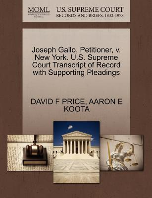 Joseph Gallo, Petitioner, V. New York. U.S. Supreme Court Transcript of Record with Supporting Pleadings