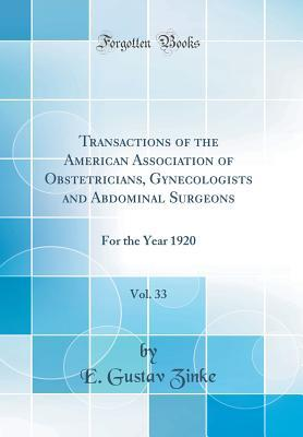 Transactions of the American Association of Obstetricians, Gynecologists and Abdominal Surgeons, Vol. 33