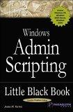 Windows Admin Scripting Little Black Book, Second Edition