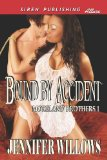 Bound by Accident [The Moreland Brothers 1] (Siren Publishing Allure)