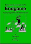 Ten Ways to Succeed in the Endgame