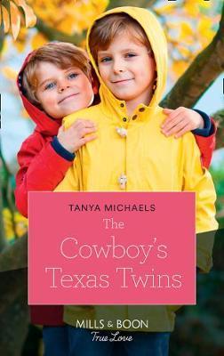 The Cowboy's Texas Twins (Mills & Boon True Love) (Cupid's Bow, Texas, Book 6)
