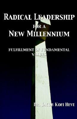 Radical Leadership for a New Millennium