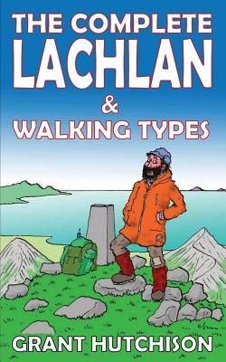 The Complete Lachlan & Walking Types