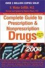The Complete Guide to Prescription and Nonprescription Drugs 2004