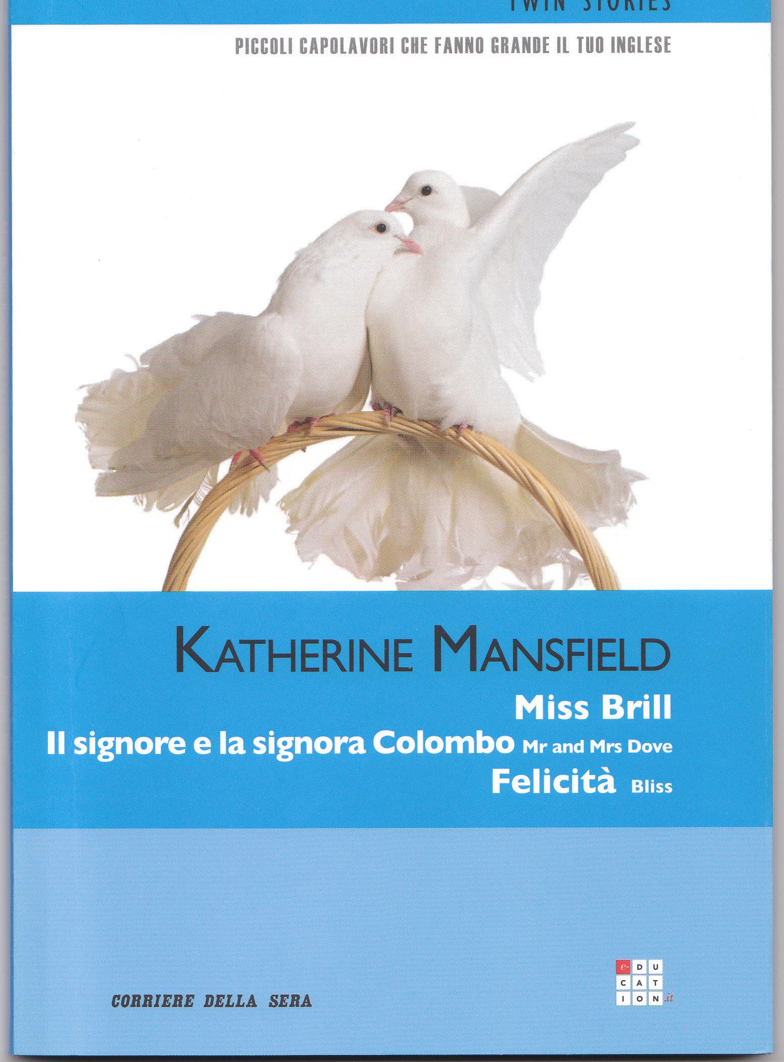 Miss Brill - Il signore e la signora Colombo/Mr and Mrs Dove - Felicità/Bliss