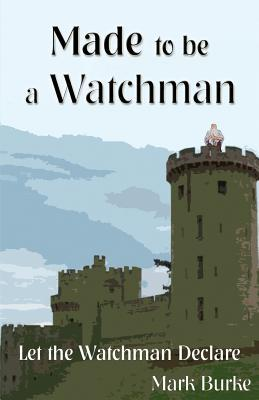 Made to Be a Watchman