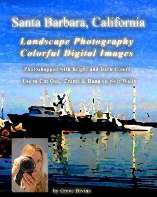 Santa Barbara, California Landscape Photography Colorful Digital Images