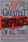 The 80 Greatest Conspiracies of All Time